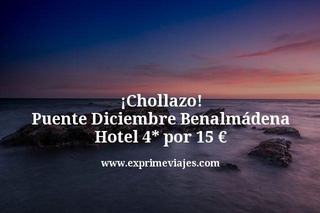 ¡Chollazo! Puente Diciembre Benalmádena: Hotel 4* por 15euros