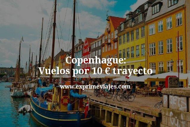 Copenhague vuelos por 10 euros trayecto