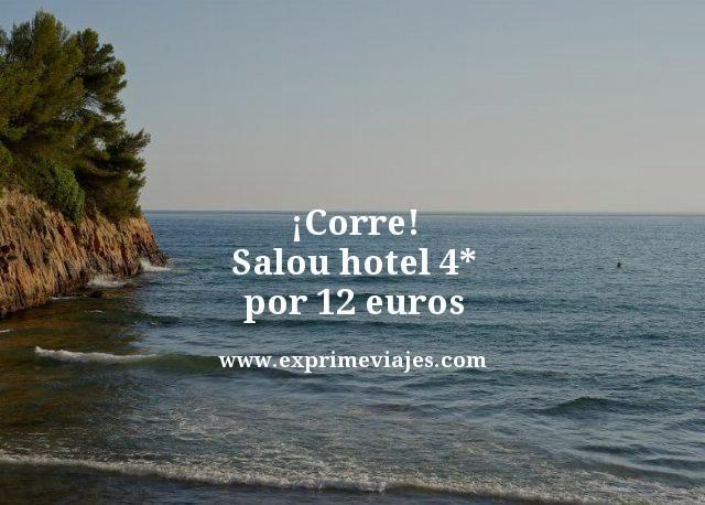 corre Salou hotel 4 estrellas por 12 euros