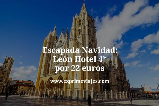 Escapada Navidad a León: Hotel 4* por 22euros