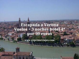 escapada a Verona vuelos mas 3 noches hotel 4 estrellas por 99 euros