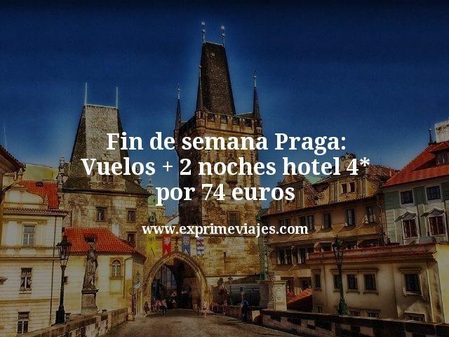 fin de semana praga vuelos mas 2 noches hotel 4 estrellas por 74 euros