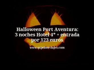 halloween Port Aventura 3 noches hotel 4 estrellas mas entrada por 123 euros