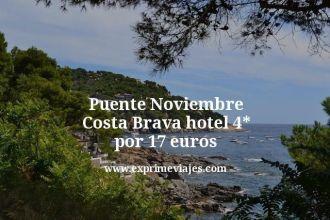 puente noviembre costa brava hotel 4 estrellas por 17 euros