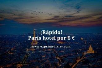 rapido paris hotel por 6 euros