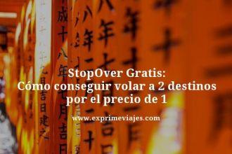 StopOver-Gratis-Como-conseguir-volar-a-2-destinos-por-el-precio-de-1