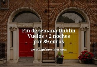 fin de semana Dublin vuelos mas 2 noches por 89 euros