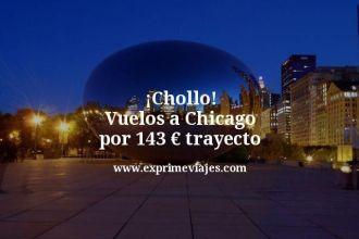 Chollo Vuelos a Chicago por 143 euros trayecto