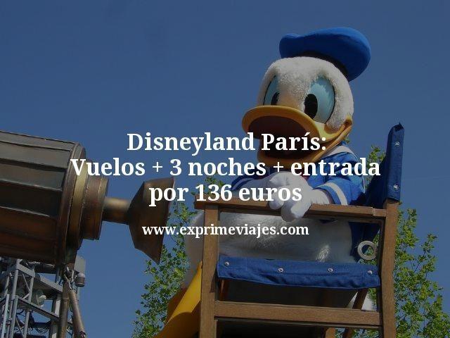 Disneyland París: Vuelos + 3 noches + entrada por 136euros