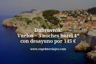 Dubrovnik Vuelos mas 3 noches hotel 4 estrellas con desayuno por 145 euros