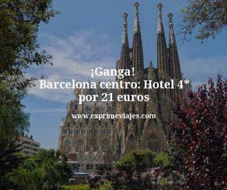 ganga barcelona centro hotel 4 estrellas por 21 euros