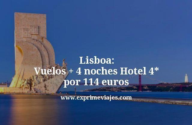 Lisboa: Vuelos + 4 noches hotel 4* por 114euros