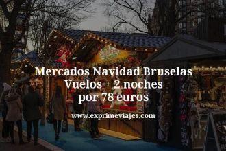 Mercados Navidad Bruselas Vuelos mas 2 noches por 78 euros