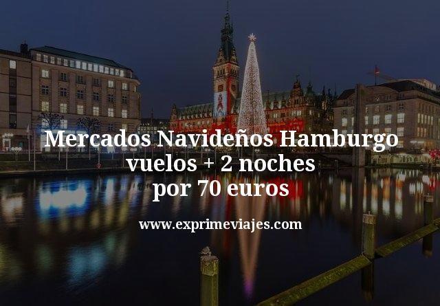 mercados navideños Hamburgo vuelos mas 2 noches por 70 euros