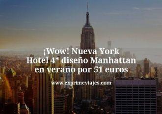 Wow Nueva York Hotel 4 estrellas diseño Manhattan en verano por 51 euros