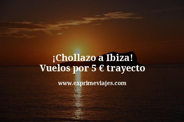 ¡Chollazo! Vuelos a Ibiza por 5€ trayecto