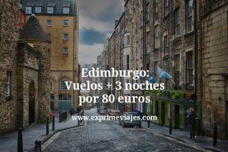 Edimburgo Vuelos mas 3 noches por 80 euros