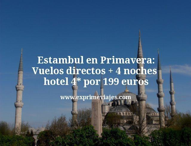 Estambul en Primavera: Vuelos directos + 4 noches hotel 4* por 199€