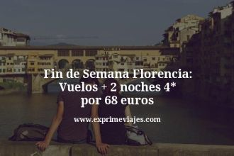 Fin-de-Semana-Florencia-Vuelos--2-noches-4-estrellas-por-68-euros