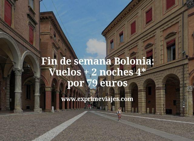 Fin de semana Bolonia: Vuelos + 2 noches hotel 4* por 79euros
