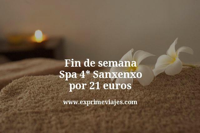 Fin de semana Spa 4 estrellas Sanxenxo por 21 euros