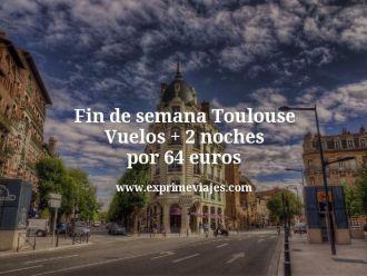 Fin de semana Toulouse Vuelos mas 2 noches por 64 euros