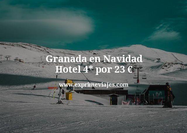Granada en Navidad Hotel 4 estrellas por 23 euros