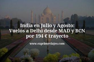 India-en-Julio-y-Agosto-Vuelos-a-Delhi-desde-MAD-y-BCN-por-194-euros-trayecto