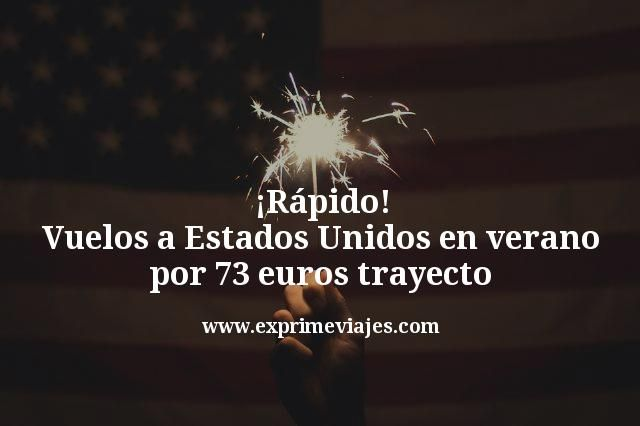 Vuelos-a-Estados-Unidos-en-verano-por-73-euros-trayecto