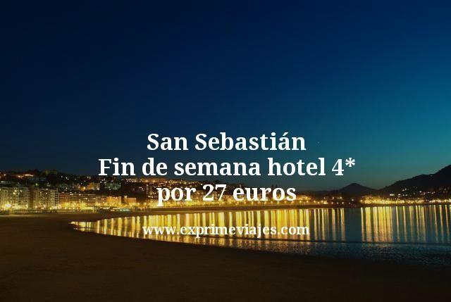 San Sebastián Fin de semana hotel 4 estrellas por 27 euros