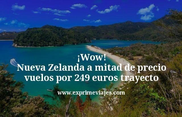 Wow Nueva Zelanda a mitad de precio vuelos por 249 euros trayecto