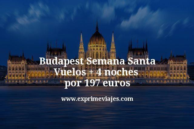 Budapest Semana Santa: Vuelos + 4 noches por 197euros