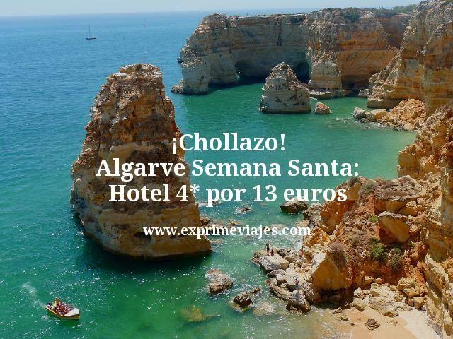 Chollazo Algarve Semana Santa Hotel 4 estrellas por 13 euros
