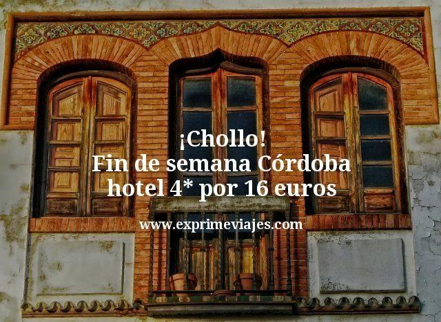 Chollo Fin de semana Córdoba hotel 4 estrellas por 16 euros