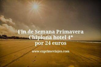 Fin de Semana Primavera Chipiona hotel 4 estrellas por 24 euros