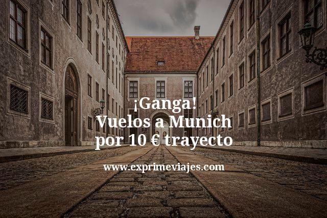 Ganga Vuelos a Munich por 10 euros trayecto