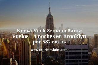Nueva York Semana Santa Vuelos mas 4 noches en Brooklyn por 587 euros