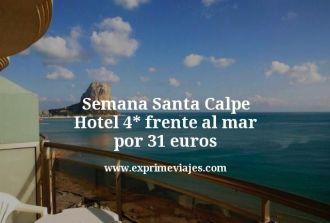 Semana Santa Calpe Hotel 4 estrellas frente al mar por 31 euros