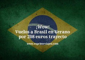 Wow Vuelos a Brasil en Verano por 208 euros trayecto