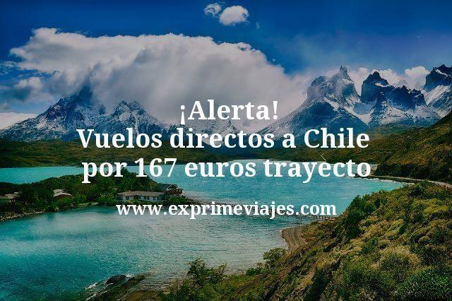 ¡Alerta! Vuelos directos a Chile por 167euros trayecto