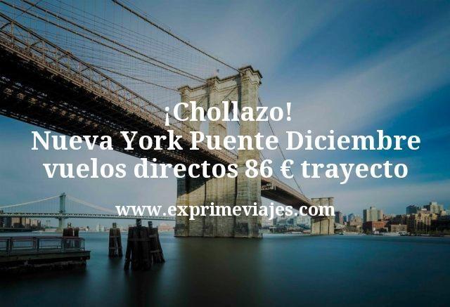 Chollazo Nueva York Puente Diciembre vuelos directos 86 euros trayecto