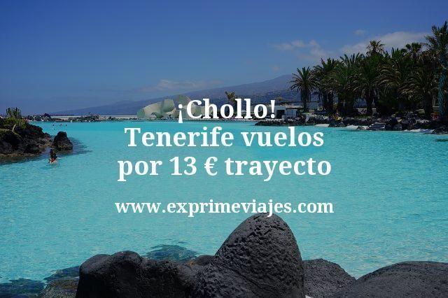 Chollo Tenerife vuelos por 13 euros trayecto