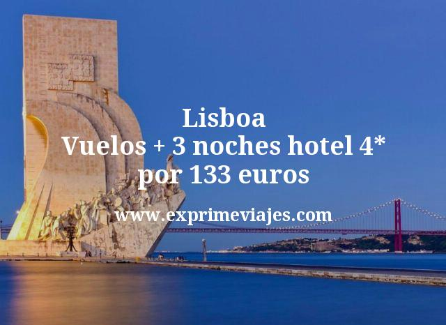 Lisboa: Vuelos + 3 noches hotel 4 estrellas por 133euros