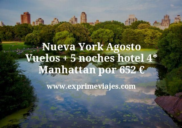 Nueva York Agosto Vuelos mas 5 noches hotel 4 estrellas Manhattan por 652 euros