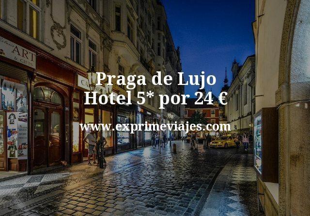 Praga de Lujo Hotel 5 estrellas por 24 euros