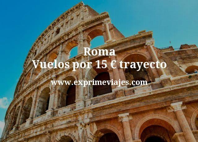 roma vuelos por 15 euros trayecto