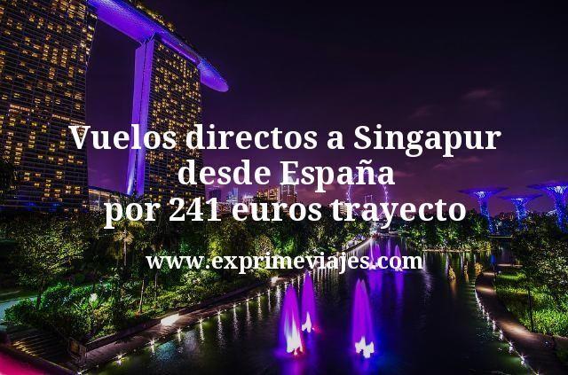 ¡Wow! Vuelos directos a Singapur desde España por 241euros trayecto