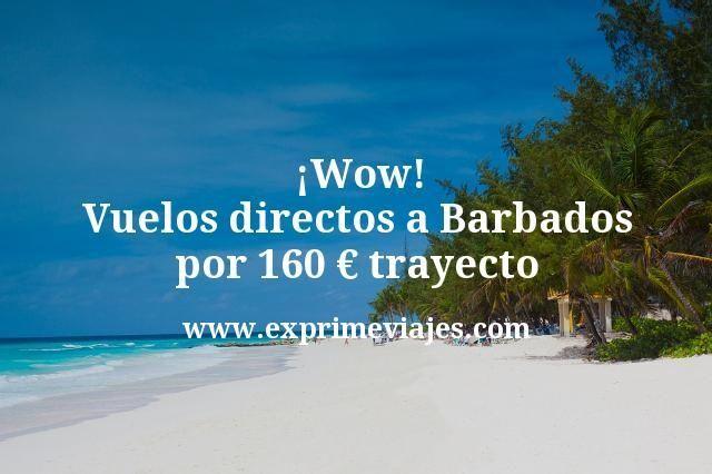 Wow Vuelos directos a Barbados por 160 euros trayecto