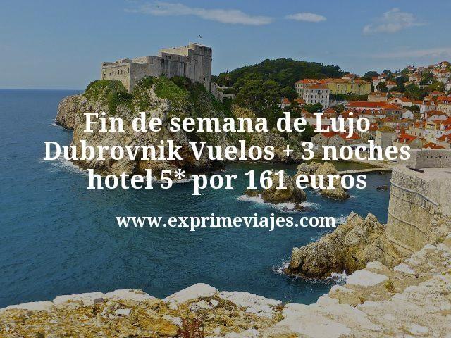 Fin de semana de Lujo Dubrovnik Vuelos mas 3 noches hotel 5 estrellas por 161 euros