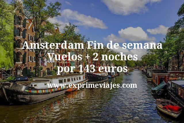 Amsterdam fin de semana: Vuelos + 2 noches por 143euros